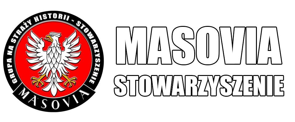 """Stowarzyszenie """"Grupa na straży historii – Masovia"""""""